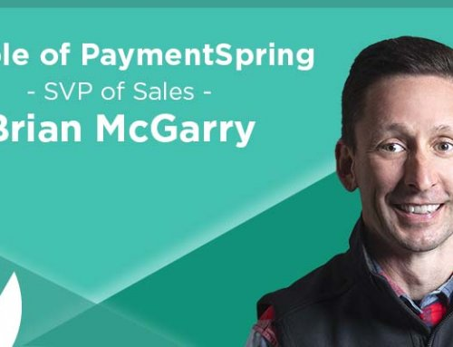 People of PaymentSpring: Brian McGarry, Senior Vice President of Sales